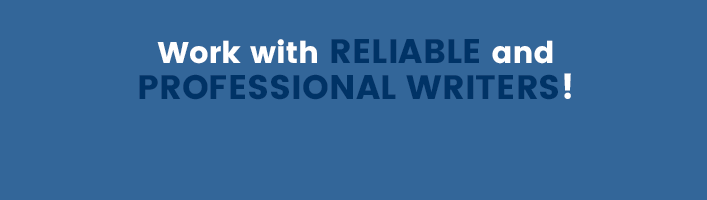 work with realiable and professional writers